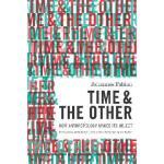 【预订】Time and the Other: How Anthropology Makes Its Object 9