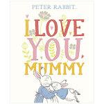 Peter Rabbit I Love You Mummy【彼得兔】妈咪我爱你 儿童绘本