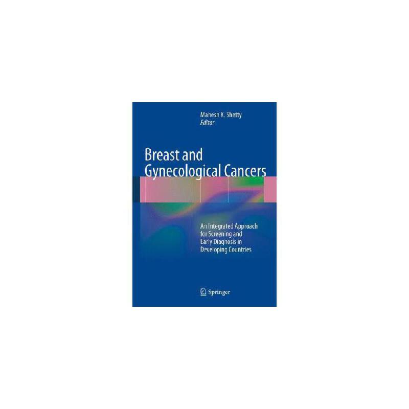 【预订】Breast and Gynecological Cancers: An Integrated Approach for Screening and Early Diagnosis in De 美国库房发货,通常付款后3-5周到货!