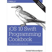 【预订】IOS 10 Swift Programming Cookbook: Solutions and Exampl