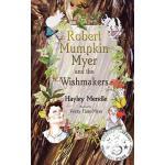 【预订】Robert Mumpkin Myer and the Wish Makers
