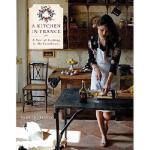 英文原版 A Kitchen in France: A Year of Cooking in My Farmhouse