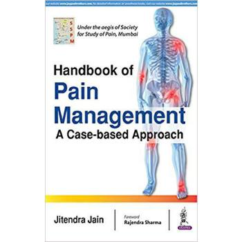 【预订】Handbook of Pain Management: A Case-Based Approach 9789352702589 美国库房发货,通常付款后3-5周到货!