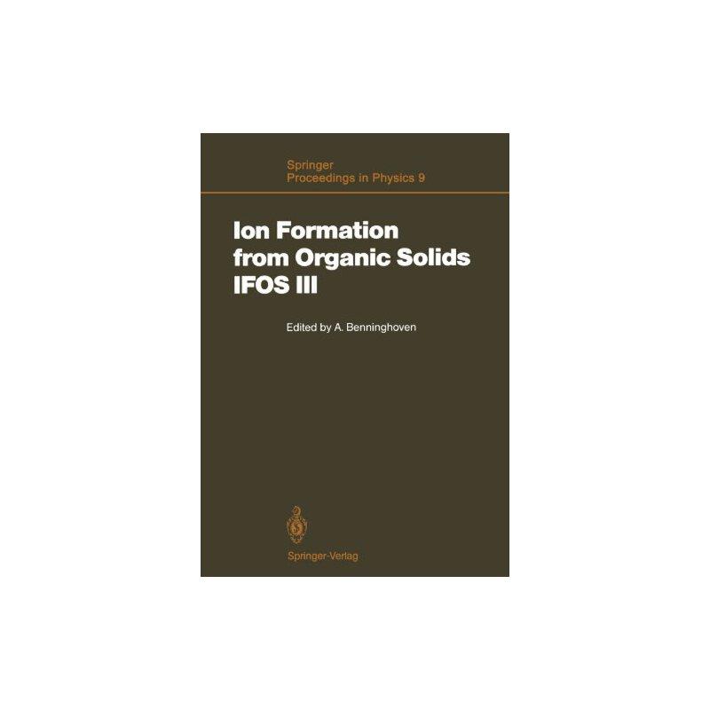 【预订】Ion Formation from Organic Solids (Ifos III): Mass Spectrom... 9783642827204 美国库房发货,通常付款后3-5周到货!