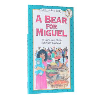 (99元5件)汪培珽推荐英文原版第四阶段I Can Read, Level 3 A Bear for Miguel 米格尔的熊  小女孩帮助父亲获得一家人必需品的感人故事 家长们推荐的经典有趣故事书