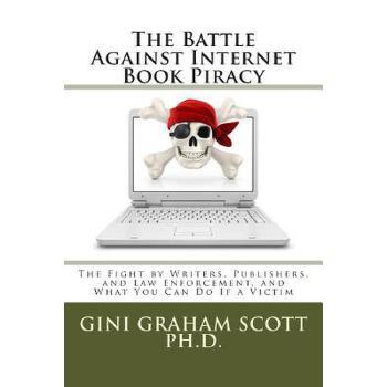 【预订】The Battle Against Internet Book Piracy  How Writers and Publishers Are Fighting Back and What You Can Do If a Victim 预订商品,需要1-3个月发货,非质量问题不接受退换货。