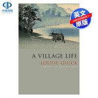 英文原版 A Village Life: Poems 乡村生活:诗歌 2020年诺贝尔文学奖得主Louise Glück