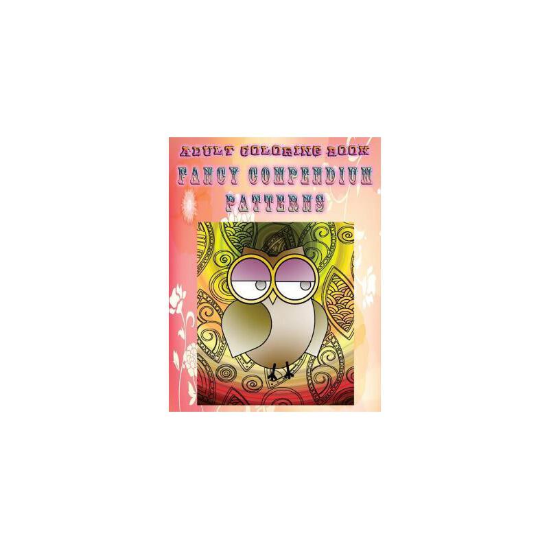 【预订】Adult Coloring Book Fancy Compendium Patterns: Mandala Coloring Book 预订商品,需要1-3个月发货,非质量问题不接受退换货。