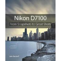 【预订】Nikon D7100: From Snapshots to Great Shots