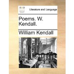 【预订】Poems. W. Kendall. 9781140727309