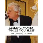 【预订】Making Money While You Sleep: (starting a Company Like