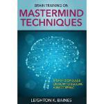 【预订】Brain Training on MasterMind Techniques