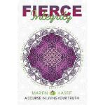 【预订】Fierce Integrity: A Course in Living Your Truth