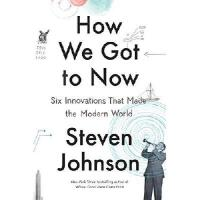 【预订】How We Got to Now: Six Innovations That Made the Modern