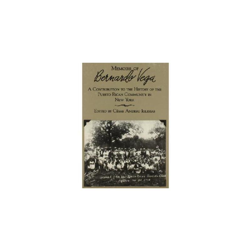 【预订】Memoirs of Bernardo Vega 美国库房发货,通常付款后3-5周到货!