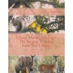 【预订】Liliana, Hawke, and Tiger: The Singing Warblers from Ne