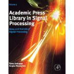【预订】Academic Press Library in Signal Processing: Array and