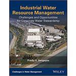 【预订】Industrial Water Resource Management, Challenges and Op