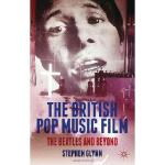 【预订】The British Pop Music Film: The Beatles and Beyond