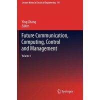 【预订】Future Communication, Computing, Control and Management