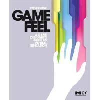 【预订】Game Feel: A Game Designer's Guide to Virtual Sensation