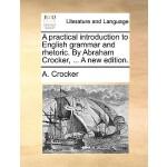 【预订】A Practical Introduction to English Grammar and Rhetori