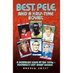 【预订】Best, Pele, and a Half-Time Bovril: A Nostalgic Look at