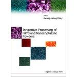【预订】Innovative Processing of Films and Nanocrystalline Powd