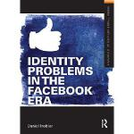 【预订】Identity Problems in the Facebook Era