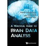 【预订】Practical Guide To Brain Data Analysis, A 9789813144439