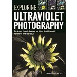 【预订】Exploring Ultraviolet Photography: Bee Vision, Forensic