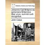 【预订】Johannis Caii Britanni de Ephemera Britannica Liber Unu