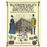 Bloomingdale's Illustrated 1886 Catalog (【按需印刷】)