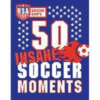 【预订】USA Soccer Guy's 50 Insane Soccer Moments