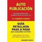 【预订】Autopublicacion / Guia Detallada Paso a Paso Para Autop