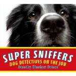 【预订】Super Sniffers: Dog Detectives on the Job