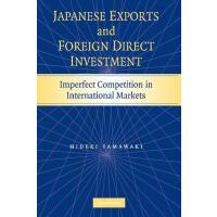 【预订】Japanese Exports and Foreign Direct Investment: Imperfe