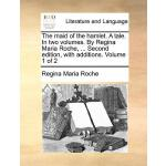【预订】The Maid of the Hamlet. a Tale. in Two Volumes. by Regi