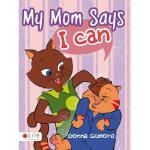【预订】My Mom Says I Can