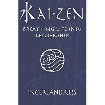 【预订】Kai-Zen: Breathing Life Into Leadership 美国库房发货,通常付款后3-5周到货!
