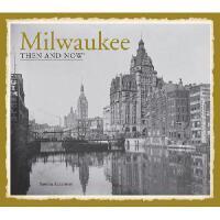 【预订】Milwaukee: Then and Now(r)