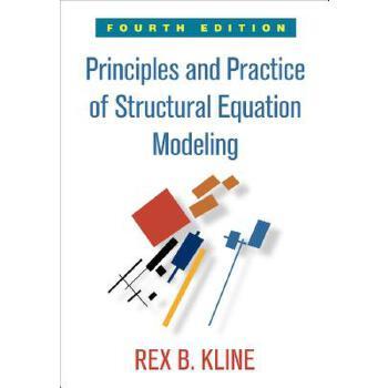 【预订】Principles and Practice of Structural Equation Modeling, Fo... 9781462523344 美国库房发货,通常付款后3-5周到货!