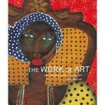 【预订】The Work of Art: Folk Artists in the 21st Century