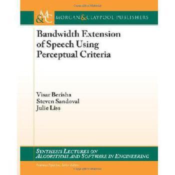 【预订】Bandwidth Extension of Speech Using Perceptual Criteria 美国库房发货,通常付款后3-5周到货!