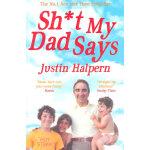 Sh *t My Dad SaYs (ISBN9780330533454) 英文原版