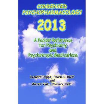 【预订】Condensed Psychopharmacology 2013: A Pocket Reference for Psychiatry and Psychotropic Medication 美国库房发货,通常付款后3-5周到货!