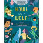 【预订】Howl Like a Wolf!: Learn to Think, Move, and Act Like 1