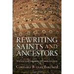 【预订】Rewriting Saints and Ancestors: Memory and Forgetting i