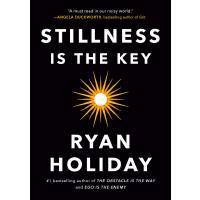 英文原版 Stillness Is the Key 静止是关键 精装 纽约时报 华尔街日报畅销书 Ryan Holida