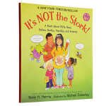 It's Not the Stork! (The Family Library) 儿童安全 性教育绘本 自我保护心理成